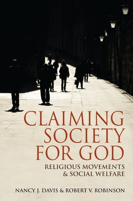 Book Claiming Society for God: Religious Movements and Social Welfare by Nancy J. Davis