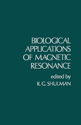 Book Biological Applications of Magnetic Resonance by Shulman, R