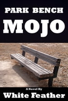 Park Bench Mojo by White Feather
