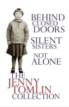 The Jenny Tomlin Collection: Behind Closed Doors, Silent Sisters, Not Alone by Jenny Tomlin