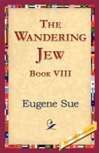 The Wandering Jew, Book VIII. by Eugene Sue