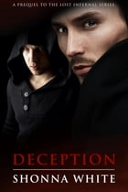 Deception: A Lost Infernal Prequel by Shonna White