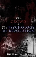 9788026879886 - Gustave Le Bon: The Crowd & The Psychology of Revolution - Kniha
