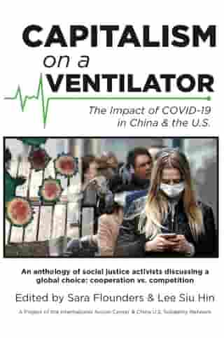Capitalism on a Ventilator: The Impact of COVID-19 in China & the U.S. by Margaret Kimberley