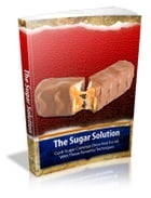 The Sugar Solution by Anonymous