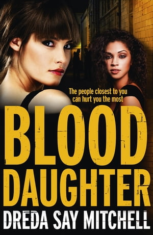 Blood Daughter A gritty and gripping thriller you won't be able to stop reading