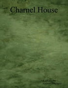 Charnel House by Andrew Pritchard