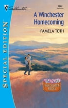 A Winchester Homecoming by Pamela Toth