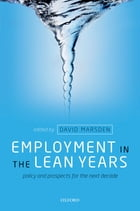 Employment in the Lean Years:Policy and Prospects for the Next Decade: Policy and Prospects for the…
