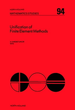 Book Unification of Finite Element Methods by Kardestuncer, H.