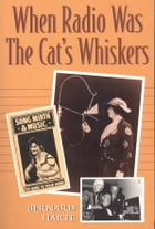 When Radio Was the Cats Whiskers by Bernard Harte