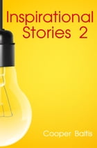 Inspirational Stories 2 for English Language Learners: (A Hippo Graded Reader) by Cooper Baltis