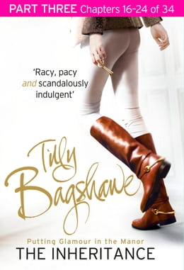 Book The Inheritance: Part Three, Chapters 16–24 of 34 by Tilly Bagshawe
