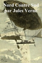 Nord Contre Sud, in the original French by Jules Verne