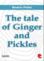 The Tale of Ginger and Pickles by Beatrix Potter
