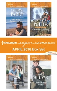 Harlequin Superromance April 2016 Box Set: The Secret Between Them\Second Chance Mom\A Soldier's…