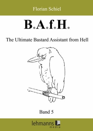 B.A.f.H.: Band 5: The Ultimate Bastard Assistant from Hell