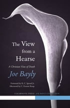 The View from a Hearse by Joseph Bayly