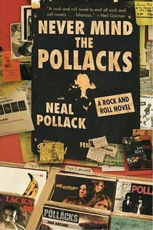 Never Mind the Pollacks The Literary Music of Neal Pollack