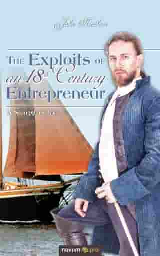 The Exploits of an 18th Century Entrepreneur: 'A Smugglers Tale' by John Needham