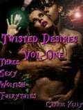 Twisted Desires Vol. One: Three Sexy Wolfish Fairytales 9321ceba-6136-4e29-abb2-1a9fd8ac62bf