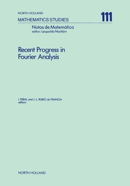 Book Recent Progress in Fourier Analysis by Peral, I.