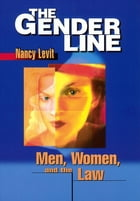 The Gender Line: Men, Women, and the Law