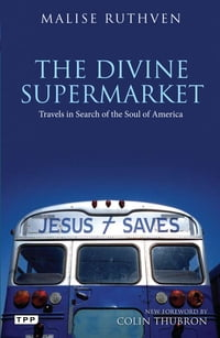 Divine Supermarket, The: Travels in Search of the Soul of America
