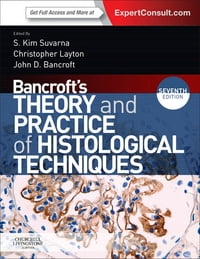Bancroft's Theory and Practice of Histological Techniques E-Book