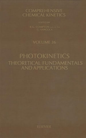 Photokinetics Theoretical Fundamentals and Applications