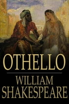 Othello: The Moor of Venice by William Shakespeare