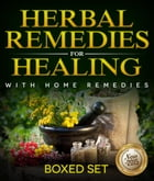 Herbal Remedies For Healing With Home Remedies: 3 Books In 1 Boxed Set by Speedy Publishing