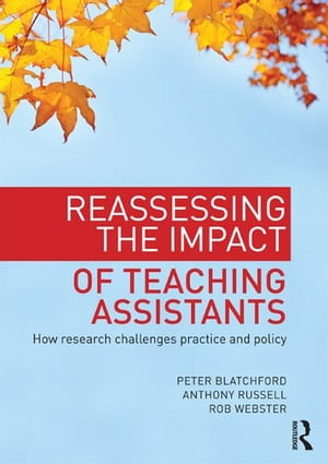 Reassessing the Impact of Teaching Assistants How research challenges practice and policy