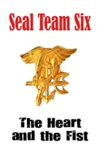 SEAL Team Six: The Heart and the Fist by Anonymous