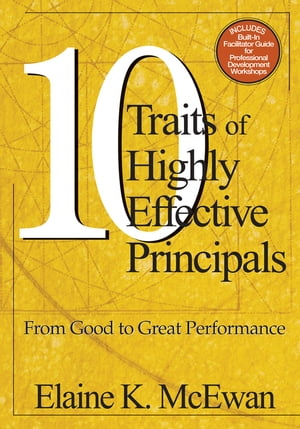 Ten Traits of Highly Effective Principals From Good to Great Performance