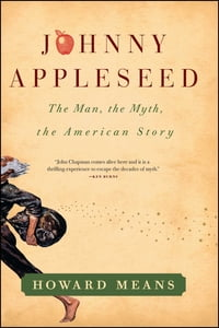 Johnny Appleseed: The Man, the Myth, the American Story