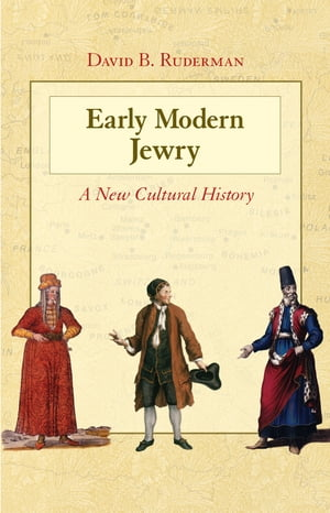 Early Modern Jewry A New Cultural History