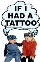 If I Had A Tattoo by Ted Summerfield