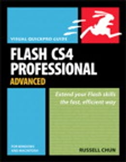 Book Flash CS4 Professional Advanced for Windows and Macintosh: Visual QuickPro Guide by Russell Chun