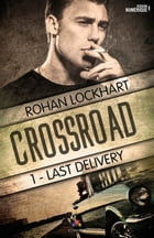 Last Delivery: Crossroad, T1 by Rohan Lockhart