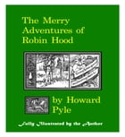 The Merry Adventures of Robin Hood Illustrated by Howard Pyle