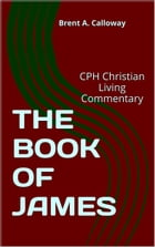 THE BOOK OF JAMES by Brent A. Calloway