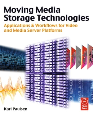 Moving Media Storage Technologies Applications & Workflows for Video and Media Server Platforms