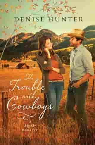 The Trouble with Cowboys by Denise Hunter