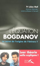 L'équation Bogdanov: Le secret de l'origine de l'Univers ? by Grichka BOGDANOV