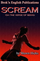 Scream vol 2(On The Verge Of Being) by Shawn Hicks