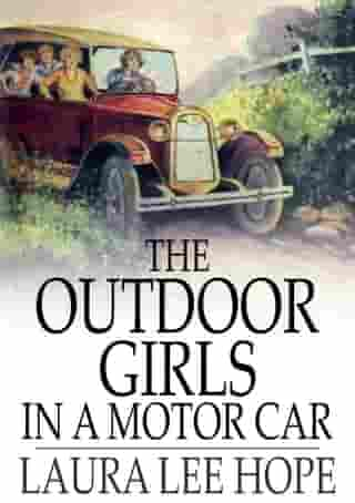 The Outdoor Girls in a Motor Car: The Haunted Mansion of Shadow Valley by Laura Lee Hope