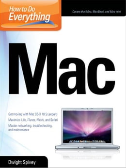 Book How to Do Everything Mac: Mac by Spivey, Dwight