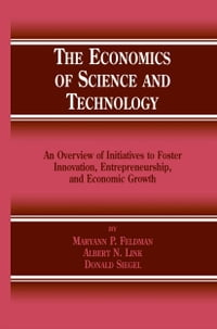 The Economics of Science and Technology: An Overview of Initiatives to Foster Innovation…