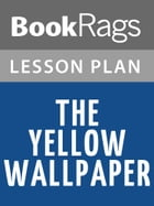 The Yellow Wallpaper Lesson Plans by BookRags